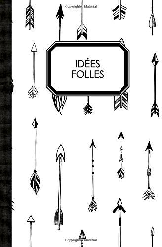 Carnet de notes : idées folles: carnet de notes original & fantaisie