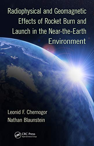 Radiophysical and Geomagnetic Effects of Rocket Burn and Launch in the Near-the-Earth Environment (English Edition)