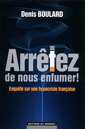 Arrêtez de nous enfumer ! par Denis Boulard