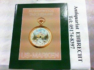 US-Marken. Vom ersten industriellen Fabrikat bis zur One-Dollar-Watch, Bd 1
