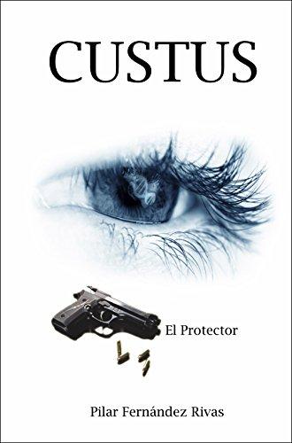 CUSTUS: El Protector por Pilar Fernández Rivas