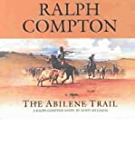 Abilene Trail: Traildrive Series (; 4.75 Hours on 4 CDs) (Trail Drive (Audio) #06) Compton, Ralph ( Author ) Oct-27-2003 Compact Disc