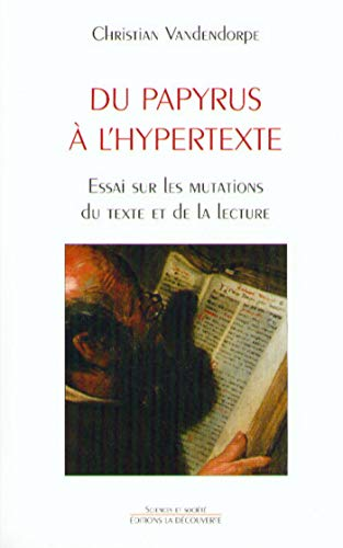 Du papyrus à lhypertexte (SCIENCES SOCIET) (French Edition) eBook ...
