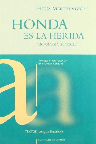 Honda es la herida (antología general) (Textos/ Lengua Española)