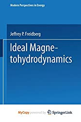 Ideal Magnetohydrodynamics (Modern Perspectives in Energy)