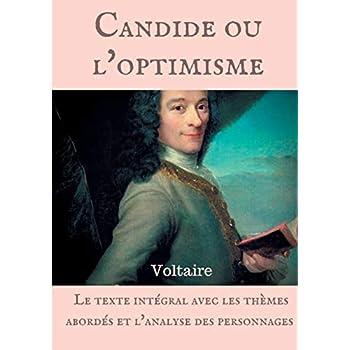 Voltaire : Candide ou l'optimisme : Le texte intégral avec les thèmes abordés et l'analyse des personnages