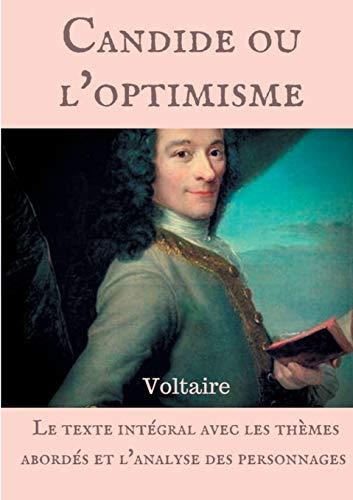 Voltaire : Candide ou l'optimisme : Le texte intégral avec les thèmes abordés et l'analyse des personnages di Voltaire