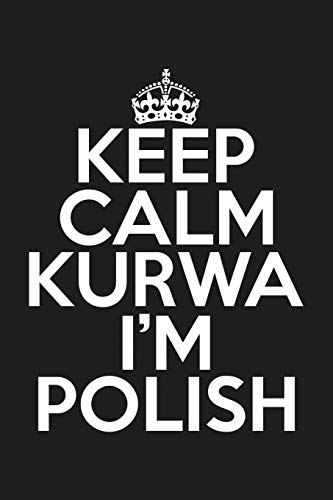 Keep Calm Kurwa I'm Polish: Lined Journal