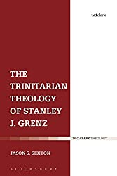 The Trinitarian Theology of Stanley J. Grenz (T&T Clark Theology)