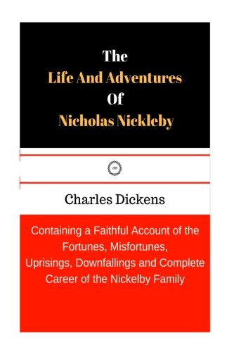 The Life And Adventures Of Nicholas Nickleby por Charles Dickens