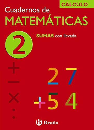 2 Sumas con llevada (Castellano - Material Complementario - Cuadernos De Matemáticas) - 9788421656693 por Ismael Sousa Martín