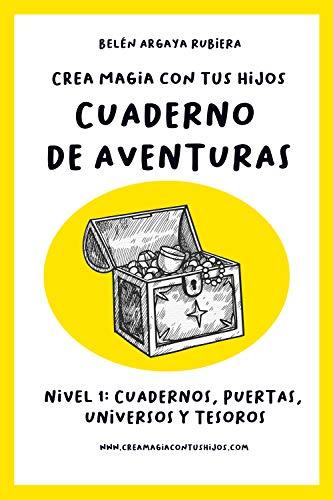 Cuaderno de aventuras - Nivel 1: Crea magia con tus hijos (Crea ...