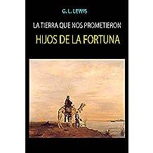 Hijos de la Fortuna (La Tierra que nos Prometieron nº 2)