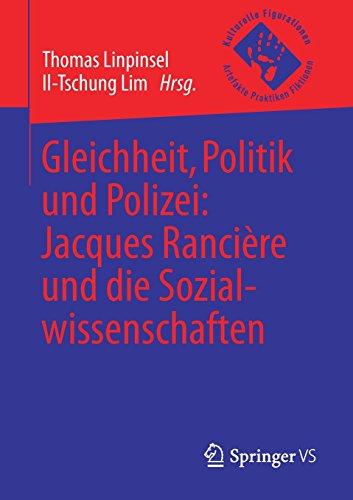 Gleichheit, Politik und Polizei: Jacques Rancière und die Sozialwissenschaften (Kulturelle Figurationen: Artefakte, Praktiken, Fiktionen)