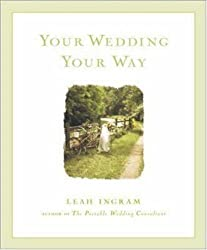 Your Wedding Your Way by Leah Ingram (2001-03-06)
