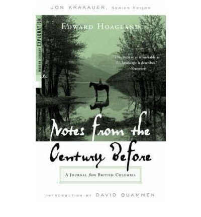 By Edward Hoagland ; Jon Krakauer ; David Quammen ; Jon Krakauer ( Author ) [ Notes from the Century Before: A Journal from British Columbia Modern Library Exploration By Feb-2002 Paperback