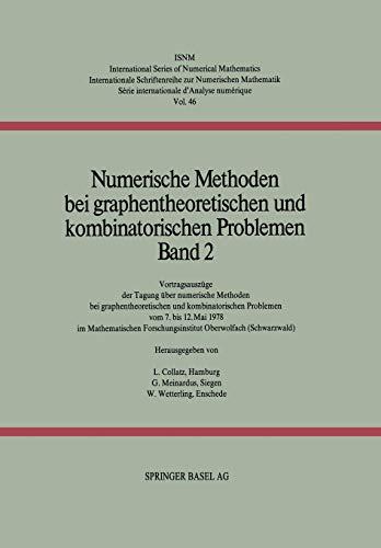 Numerische Methoden bei graphentheoretischen und kombinatorischen Problemen: Band 2: Vortragsauszüge der Tagung über numerische Methoden bei ... of Numerical Mathematics (46), Band 46)
