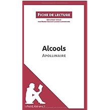 Alcools d'Apollinaire: Résumé Complet Et Analyse Détaillée De L'oeuvre