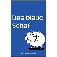 Das blaue Schaf: Eine sozialkritische Kurzbiografie