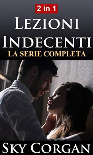 Lezioni Indecenti: La Serie Completa (Italian Edition)