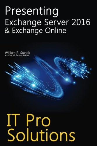 Preisvergleich Produktbild Presenting Exchange Server 2016 & Exchange Online (IT Pro Solutions)