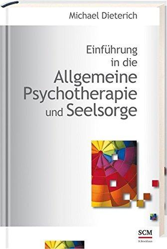 Einführung in die Allgemeine Psychotherapie und Seelsorge by Michael Dieterich (2015-05-08)