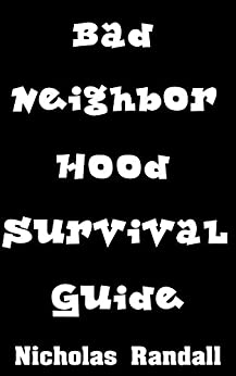 Bad Neighborhood Survival Guide: Critical Survival Lessons On How To Stay Safe In Dangerous Parts of the City Descargar PDF Ahora