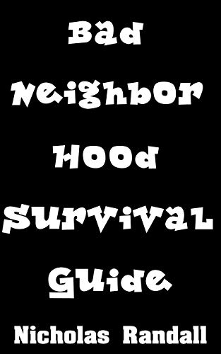 Bad Neighborhood Survival Guide: Critical Survival Lessons On How To Stay Safe In Dangerous Parts of the City (English Edition)
