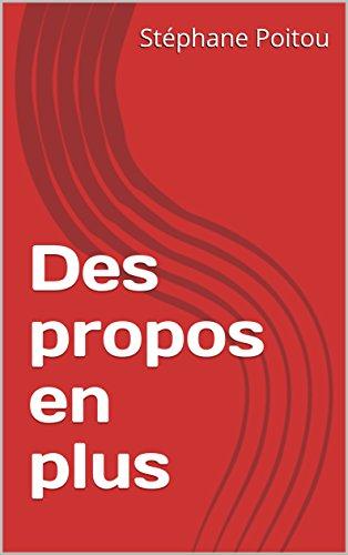Des propos en plus par Stéphane Poitou