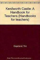 Kenilworth Castle: A Handbook for Teachers (Handbooks for teachers)