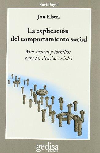 La Explicación Del Comportamiento Social (CLA-DE-MA / Sociología) por Jon Elster