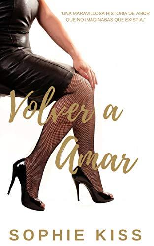 Volver a Amar: Novela Romántica