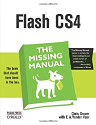 Flash CS4: The Missing Manual (Missing Manuals)
