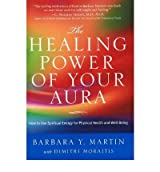 [ HEALING POWER OF YOUR AURA HOW TO USE SPIRITUAL ENERGIES FOR PHYSICAL HEALTH AND WELL-BEING BY MARTIN, BARBARA Y.](AUTHOR)PAPERBACK