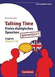 Talking Time: Klasse 8-10 - Freies dialogisches Sprechen garantiert! - Englisch: Sprechanlässe zu schülernahen Themen. Kopiervorlagen