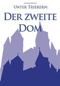 Unter Trierern: Der zweite Dom