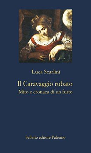 Il Caravaggio rubato: Mito e cronaca di un furto (La nuova diagonale)