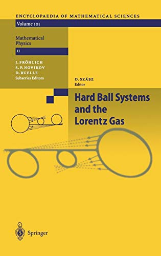 Hard Ball Systems and the Lorentz Gas (Encyclopaedia of Mathematical Sciences (101), Band 101)