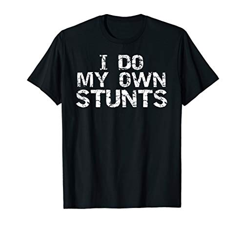 Funny Cheer Flyer Quote Apparel I Do My Own Stunts T-Shirt -