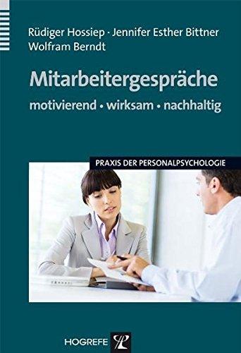 Mitarbeitergespräche - motivierend, wirksam, nachhaltig (Praxis der Personalpsychologie, Band 16)