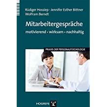 Mitarbeitergespräche: Motivierend, wirksam, nachhaltig (Praxis der Personalpsychologie, Band 16)