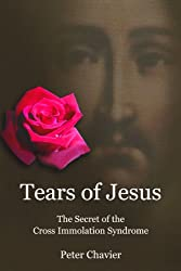 Tears of Jesus - The Secret of the Cross Immolation Syndrome (English Edition)