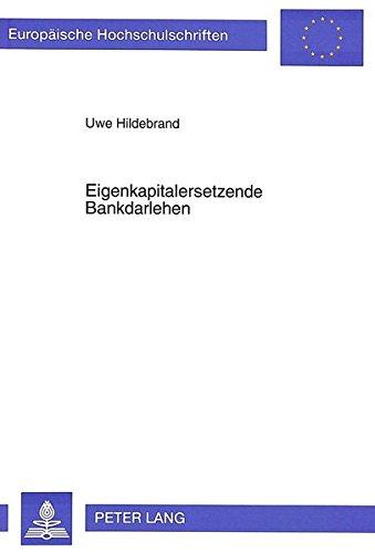 Eigenkapitalersetzende Bankdarlehen: Zur Bedeutung der Regelungen über die eigenkapitalersetzenden...