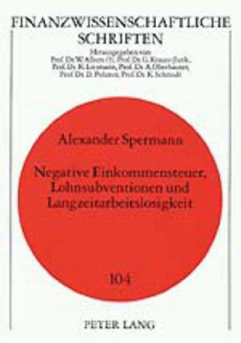 Negative Einkommensteuer, Lohnsubventionen und Langzeitarbeitslosigkeit (Finanzwissenschaftliche Schriften)