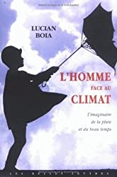 L'Homme face au climat: L'Imaginaire de la pluie et du beau temps.
