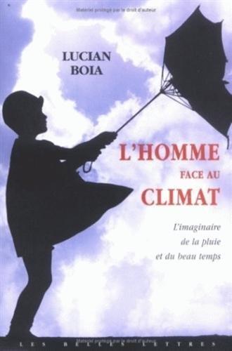 L' Homme face au climat: L'Imaginaire de la pluie et du beau temps.