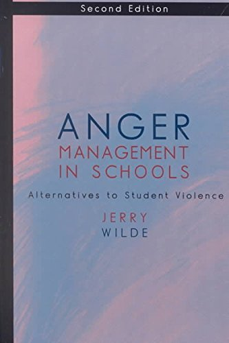 [(Anger Management in Schools : Alternatives to Student Violence)] [By (author) Jerry Wilde] published on (June, 2002)