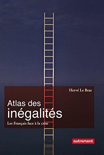 Atlas des inégalités. Les Français face à la crise (Atlas/Monde) par Hervé Le Bras