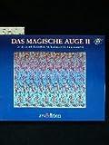 Das Magische Auge II. Dreidimensionale Illusionsbilder - Tom. Baccei