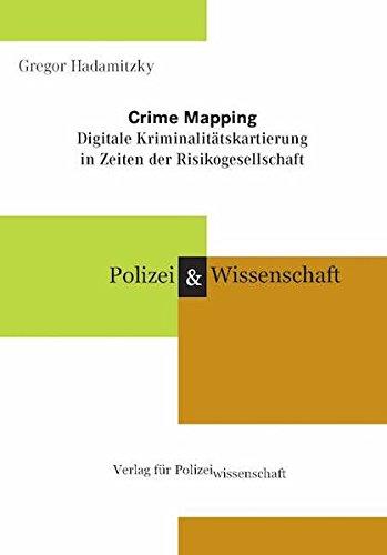 Crime Mapping: Digitale Kriminalitätskartierung in Zeiten der Risikogesellschaft